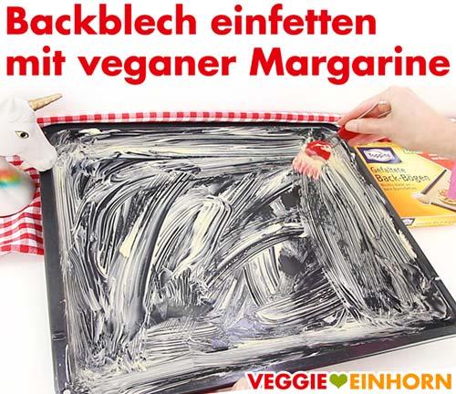 Backblech einfetten mit veganer Margarine
