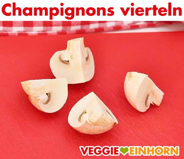 Champignons vierteln