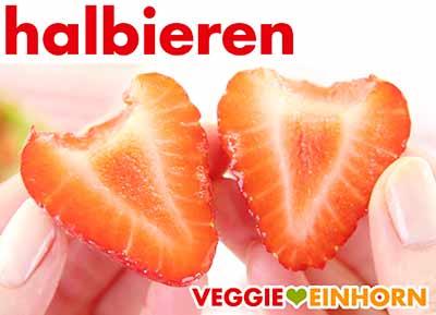 Erdbeeren halbieren