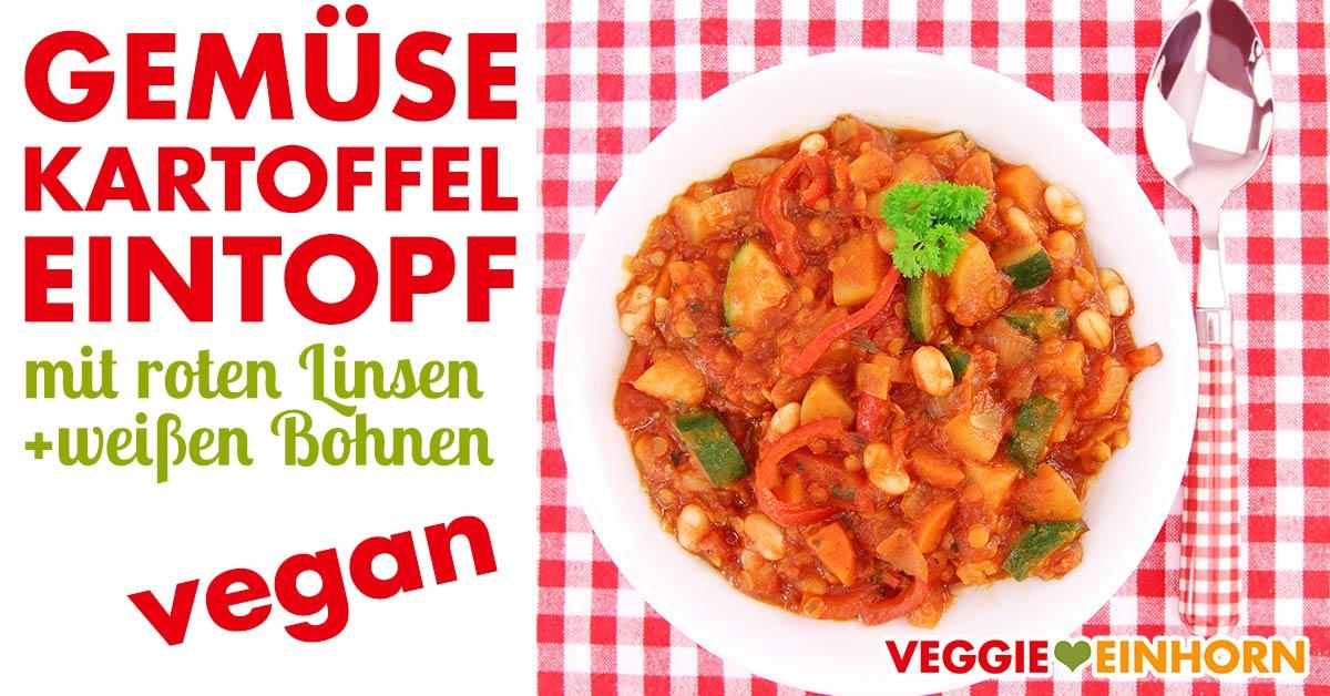 Veganer Gemüse-Kartoffel-Eintopf   Rote Linsen & Weiße Bohnen   Mit ...