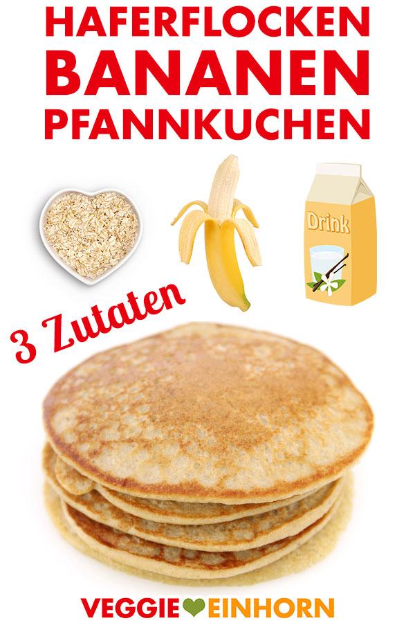 Gesunde Haferflocken Bananen Pfannkuchen mit wenig Zutaten | Schnelle Drei Zutaten Pancakes | Vegane Rezepte deutsch | Veganes Rezept Frühstück | gesund vegan frühstücken | glutenfrei schnell süß | 3 Zutaten Pancakes | Einfaches schnelles Rezept mit VIDEO #VeggieEinhorn