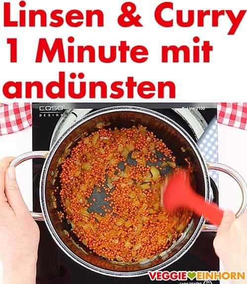 Rote Linsen und Currypulver andünsten