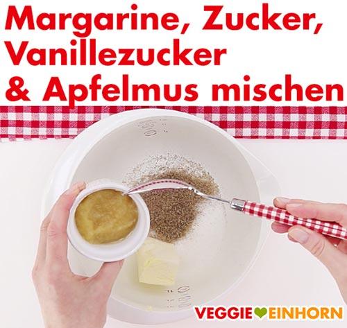 Margarine Zucker Vanillezucker Apfelmus