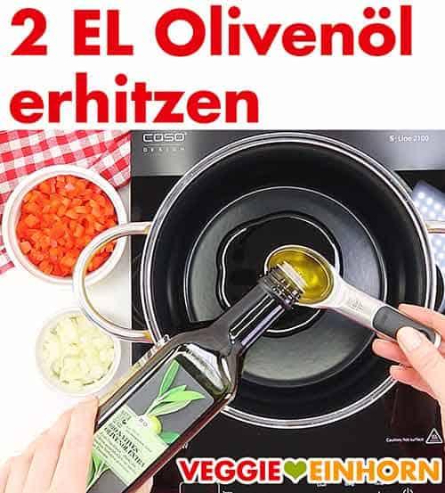 2 EL Olivenöl in einem Topf erhitzen