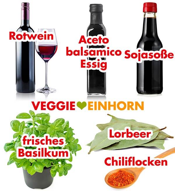 Rotwein, Aceto balsamico Essig, Sojasoße, Basilikum, Lorbeerblätter, Chiliflocken