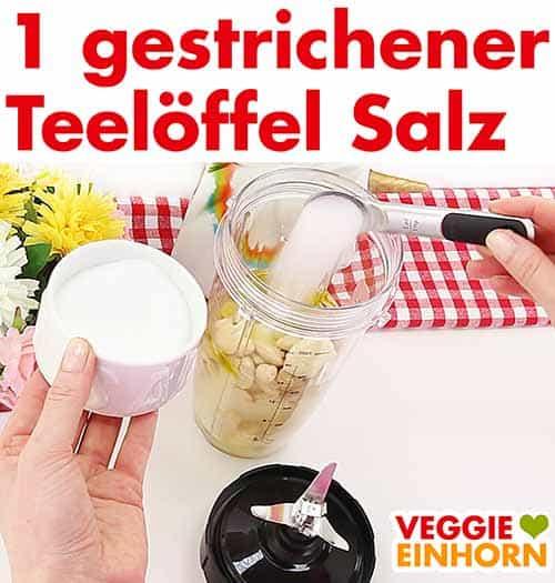 1 Teelöffel Salz zufügen
