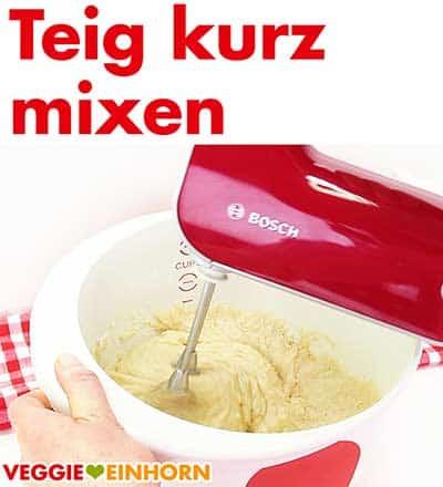 Teig kurz mixen