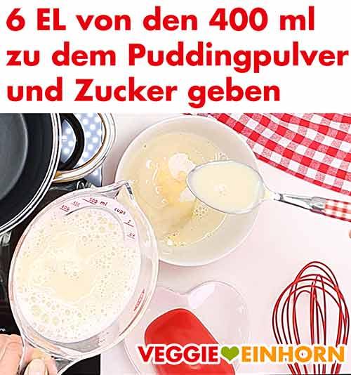 6 Esslöffel der Vanille Sojamilch zum Puddingpulver und Zucker geben