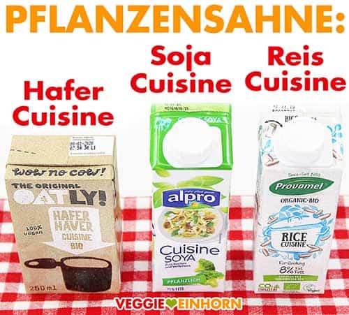 Vegane Pflanzensahne: Hafer Cuisine, Soja Cuisine und Reis Cuisine