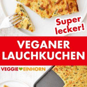 Veganer Lauchkuchen Pinterest