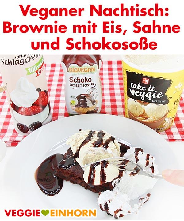 Veganer Nachtisch - Brownie mit Eis, Sahne und Schokosoße