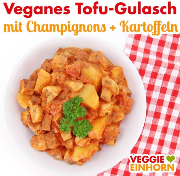 Veganes Gulasch mit Tofu Kartoffeln und Champignons
