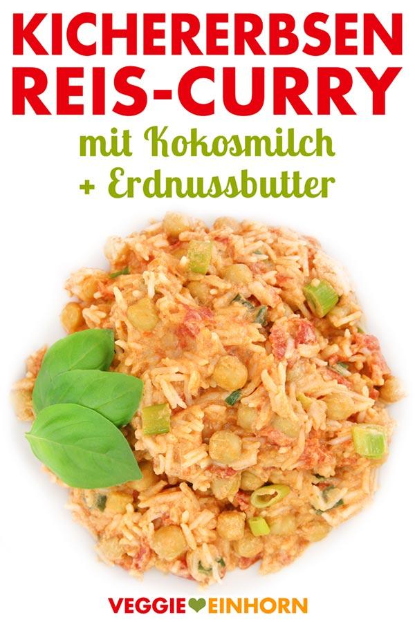 Veganes Kichererbsen Reis Curry mit Kokosmilch und Erdnussbutter