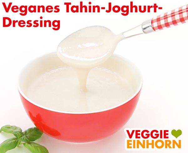 Veganes Tahin Joghurtdressing Rezept