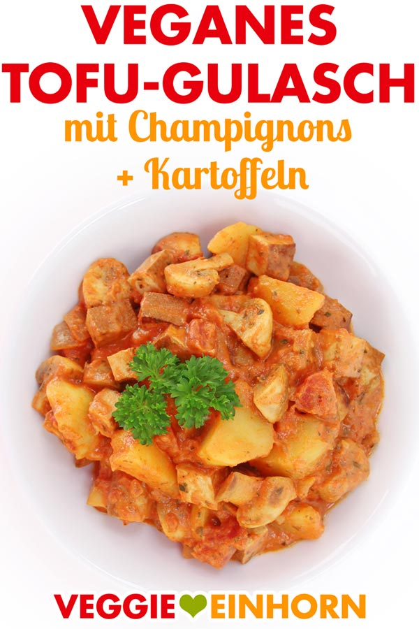 Veganes Tofu Gulasch mit Champignons und Kartoffeln