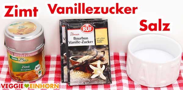Zimt, Vanillezucker, Salz