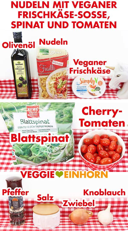 Zutaten Nudeln veganer Frischkäse Cherrytomaten Blattspinat