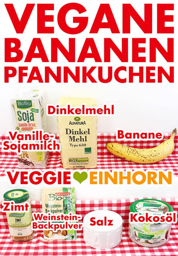 Zutaten für vegane Pancakes mit Banane, Vanille-Sojamilch, Dinkelmehl