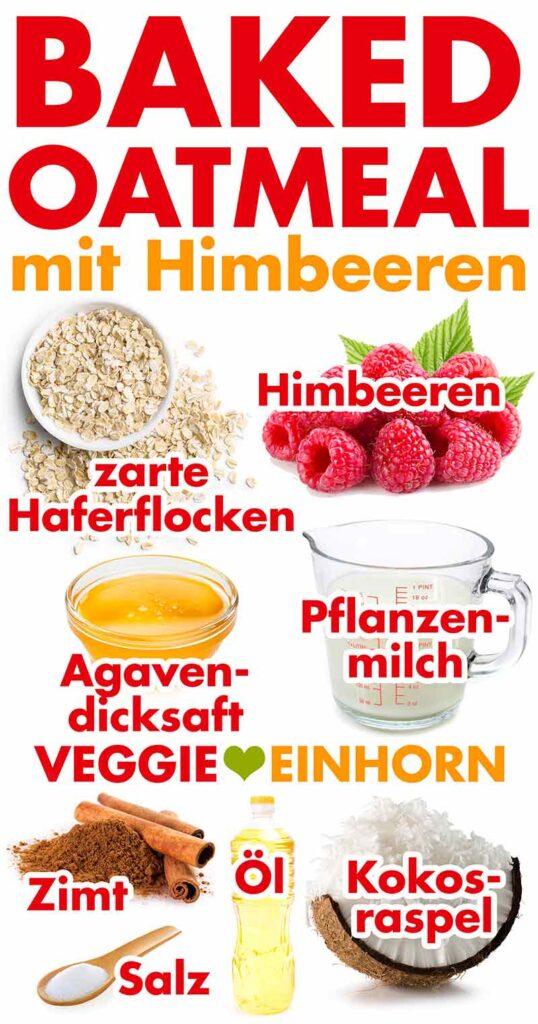 Zutaten für Baked Oatmeal mit Himbeeren