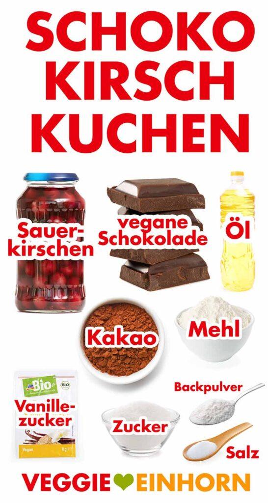 Zutaten für veganen Schoko Kirsch Kuchen