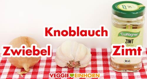 Zwiebel, Knoblauch, Zimt