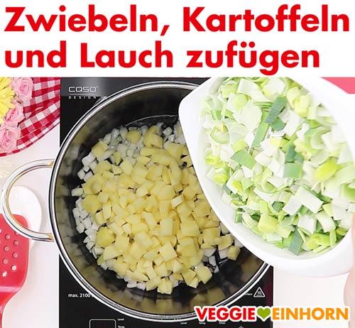 Zwiebeln Kartoffeln und Lauch zufügen