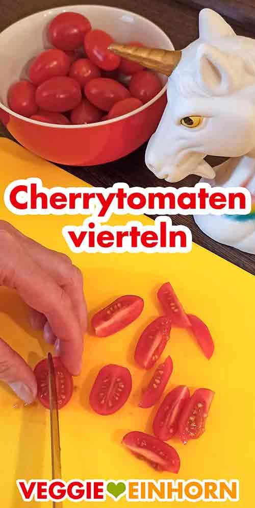 Cherrytomaten vierteln